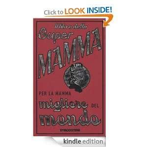 Il libro della Super Mamma   Per la mamma migliore del mondo (Italian