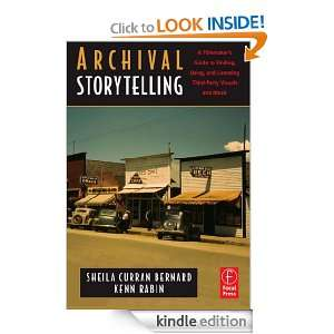 Archival Storytelling A Filmmakers Guide to Finding, Using, and