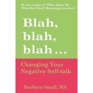 Blah, Blah, Blah Changing Your Negative Self Talk
