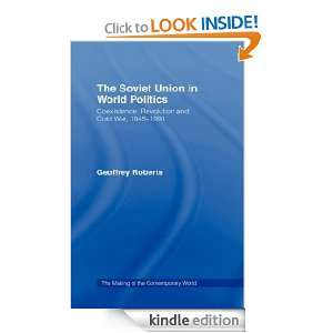 Soviet Union in World Politics (The Making of the Contemporary World