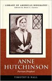 Anne Hutchinson Puritan Prophet (Library of American Biography