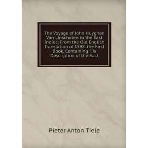 Book, Containing His Description of the East.: Pieter Anton Tiele