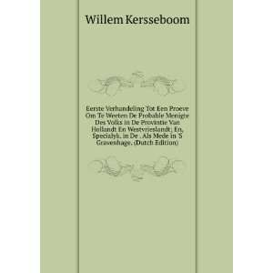 Als Mede in S Gravenhage. (Dutch Edition) Willem Kersseboom Books