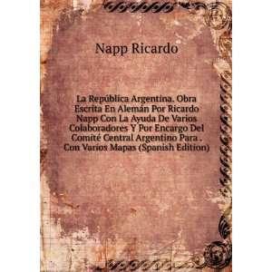 Argentino Para . Con Varios Mapas (Spanish Edition): Napp Ricardo