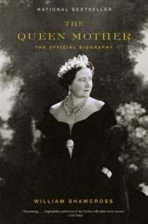 The Queen Mother The Official Biography by William