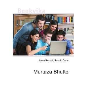Murtaza Bhutto: Ronald Cohn Jesse Russell: Books