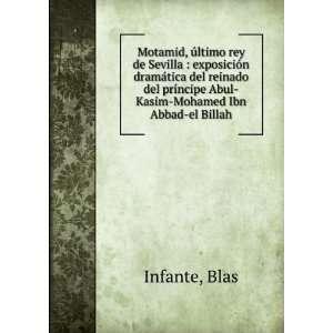 ncipe Abul Kasim Mohamed Ibn Abbad el Billah Blas Infante Books