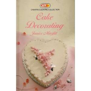 CREATIVE COOKING COLLECTION CAKE DECORATING (9780920691281) Books