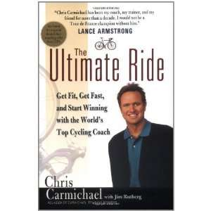 The Ultimate Ride [Paperback]: Chris Carmichael: Books