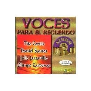 Voces Para El Recuerdo TITO CORTES DANIEL SANTOS, JULIO