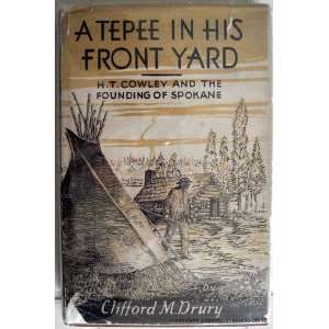 A Tepee in His Front Yard Clifford M. Drury Books