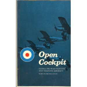 Open cockpit: flying pre war fighting and training aircraft