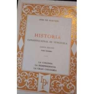 Historia Constitucional De Venezuela   Tomo I La Colonia
