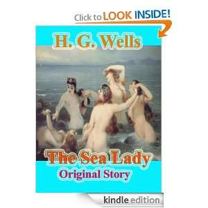The Sea Lady : Original Story [Illustrated]: H.G. Wells: