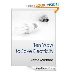 Ten Ways to Save Electricity: Asma Mushtaq:  Kindle Store