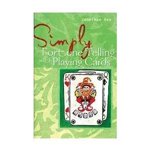 Fortune Telling with Playing Cards by Dee, Jonathan (BSIMFOR): Books