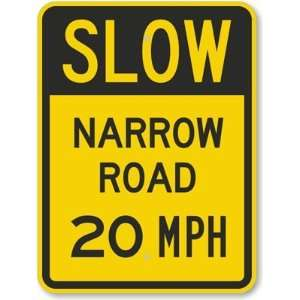 Slow   Narrow Road 20 MPH Aluminum Sign, 24 x 18 Office