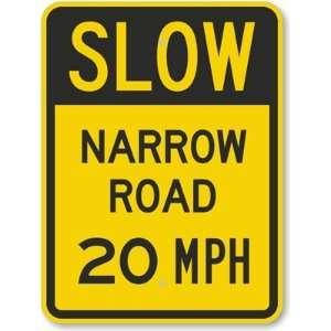 Slow   Narrow Road 20 MPH Aluminum Sign, 24 x 18 Office