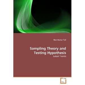 Testing Hypothesis: Latest Trends (9783639368499): Ram Kumar Tuli