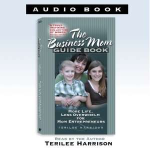 Business Mom Guide Book Audio (9781932279467) Terilee Harrison Books