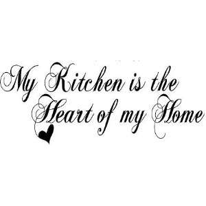 Kitchen is the Heart of my Home Wall Quotes, Wall Words
