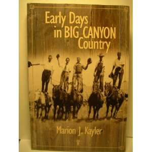 Big Canyon Country: Marion J. Kayler: 9780977872404:  Books