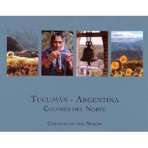 Tucuman   Argentina Colores del Norte (Spanish Edition