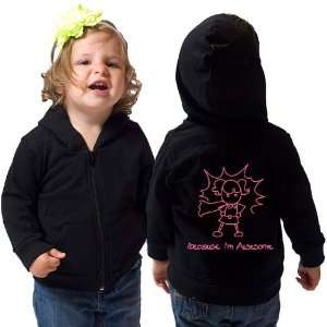 Because Im Awesome Girl Infant American Apparel Hoodie