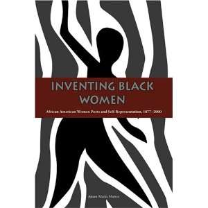 Inventing Black Women African American Women Poets and