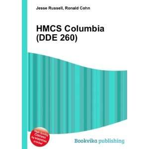 HMCS Columbia (DDE 260) Ronald Cohn Jesse Russell Books