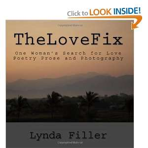 Love Poetry Prose and Photography (9781449564551): Lynda Filler: Books