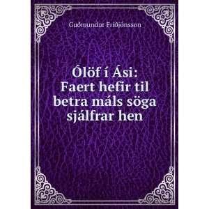 máls söga sjálfrar hen Guðmundur Friðjónsson Books