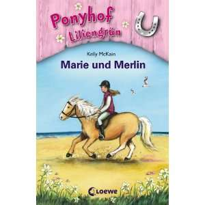 Marie und Merlin (9783785563908): Kelly McKain, Mandy Stanley: Books