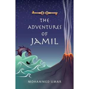 The Adventures of Jamil (9780957208407): Mohammed Umar: Books
