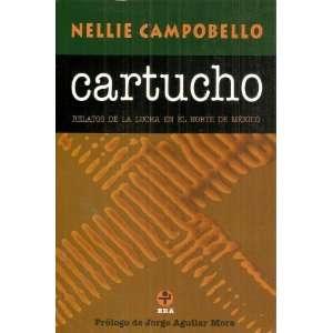 Relatos de Lucha En El Norte de Mexico Nellie Campobello Books