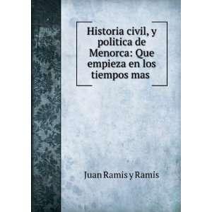 Menorca Que empieza en los tiempos mas . Juan Ramis y Ramis Books