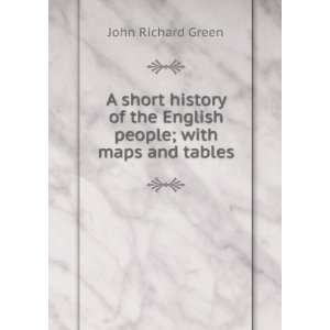 people; with maps and tables John Richard Green  Books