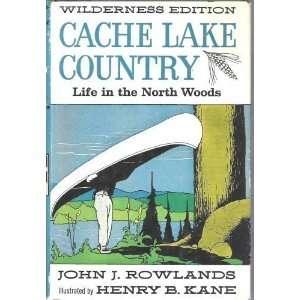 Cache Lake Country [Hardcover] John J. Rowlands Books