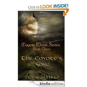 The Coyotes Song (The Coyote Moon): Ann Simko:  Kindle