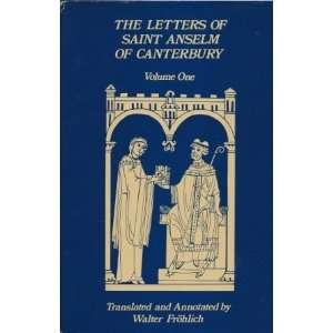 The Letters of Saint Anselm of Canterbury (Cistercian Studies Series