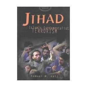 Jihad: Islamic Fundamentalist Terrorism (9781580132268