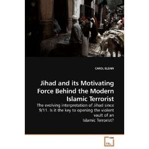 Jihad and its Motivating Force Behind the Modern Islamic