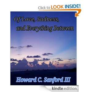 Of Love, Sadness, and Everything Between: Howard C. Sanford III