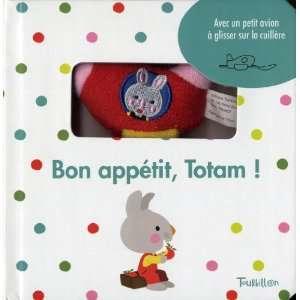 bon appétit, Totam ! (9782848015941): Xavier Deneux: Books