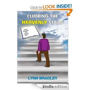 CLIMBING THE HEAVENLY STAIRS: LYNN BRADLEY:  Kindle Store