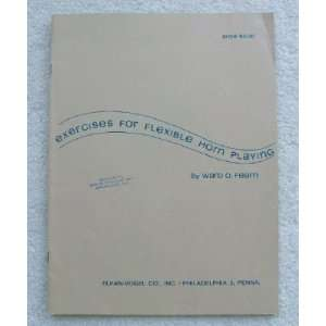 Exercises for Flexible Horn Playing. For French Horn Ward