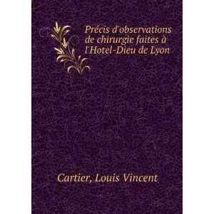 faites à lHotel Dieu de Lyon Louis Vincent Cartier Books
