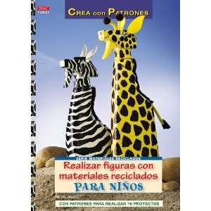 Figuras con Materiales Reciclados para Ninos (9788498741681): Books