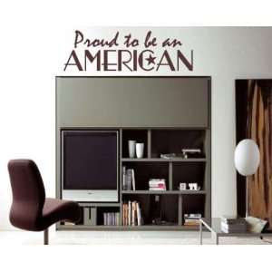 Proud to Be an American Patriotic Vinyl Wall Decal Sticker