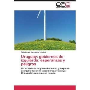 Uruguay gobiernos de izquierda esperanzas y peligros Un